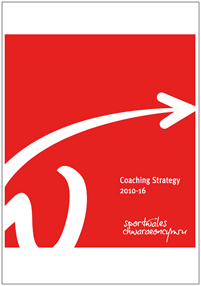 Sport Wales Coaching Strategy 2010 - 2016